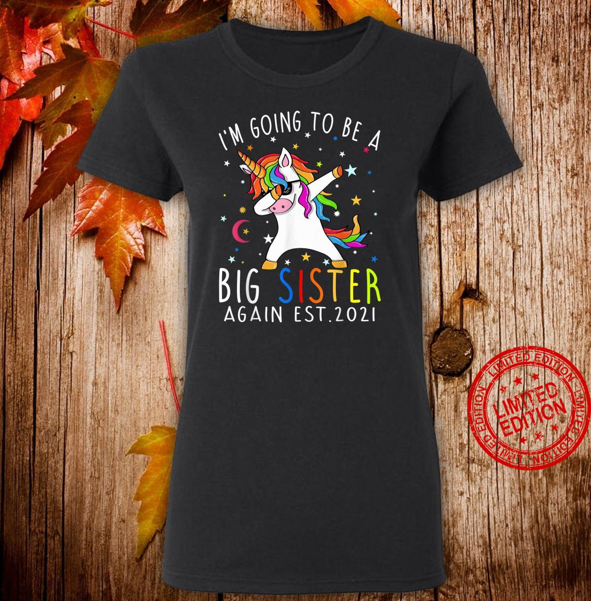 I'm Going To Be A Big Sister Again Est 2021 Unicorn Shirt ladies tee