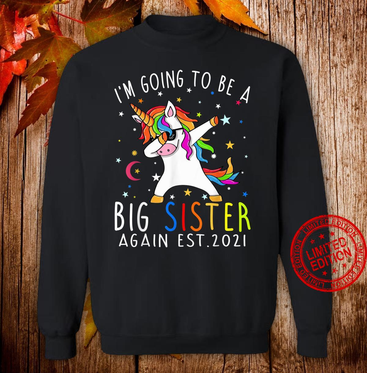 I'm Going To Be A Big Sister Again Est 2021 Unicorn Shirt sweater