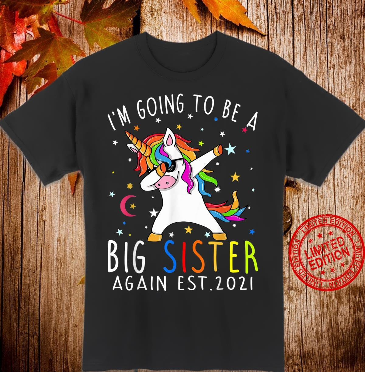 I'm Going To Be A Big Sister Again Est 2021 Unicorn Shirt