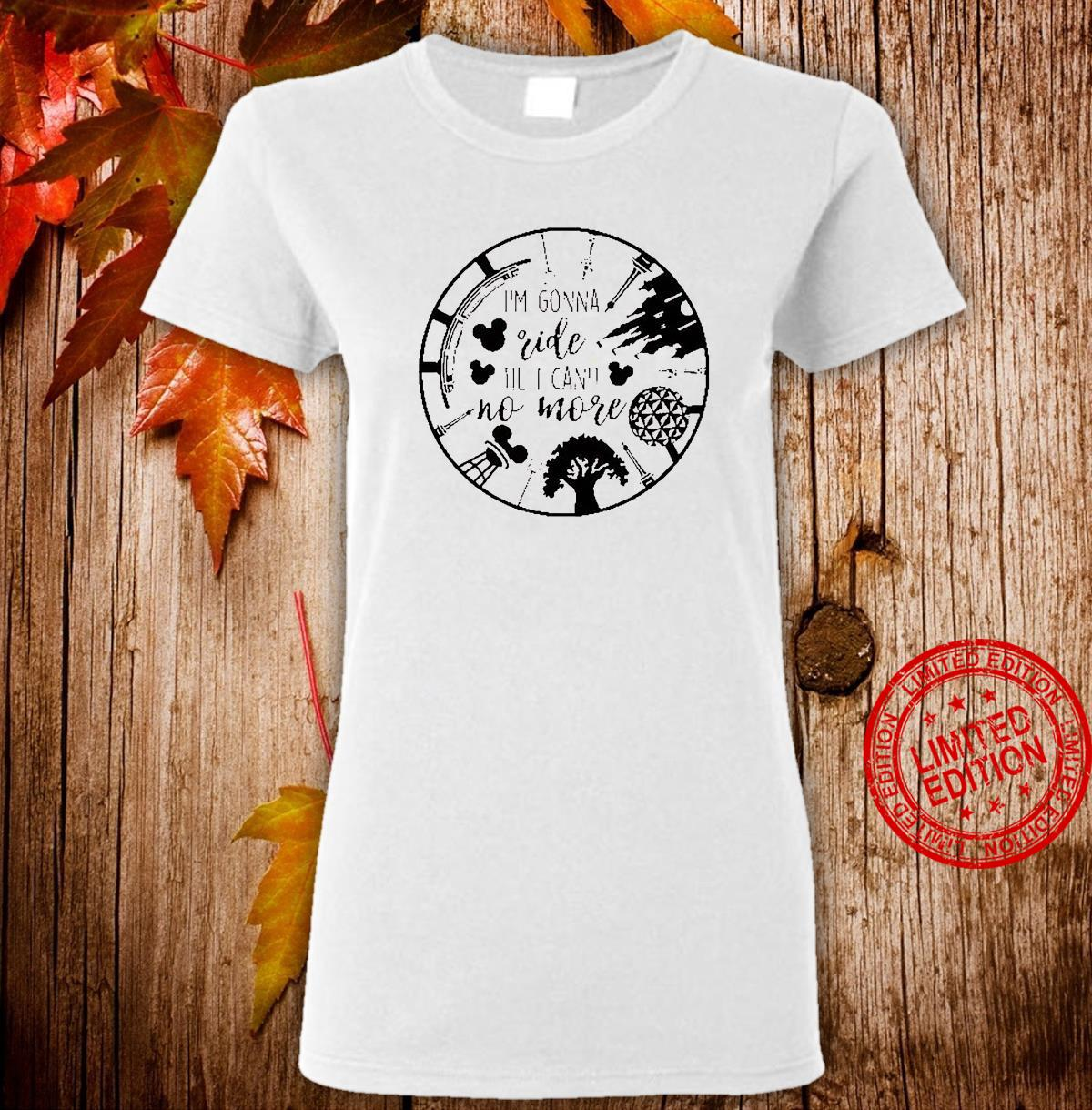 I'm Gonna Ride Til I Can't No More Shirt ladies tee