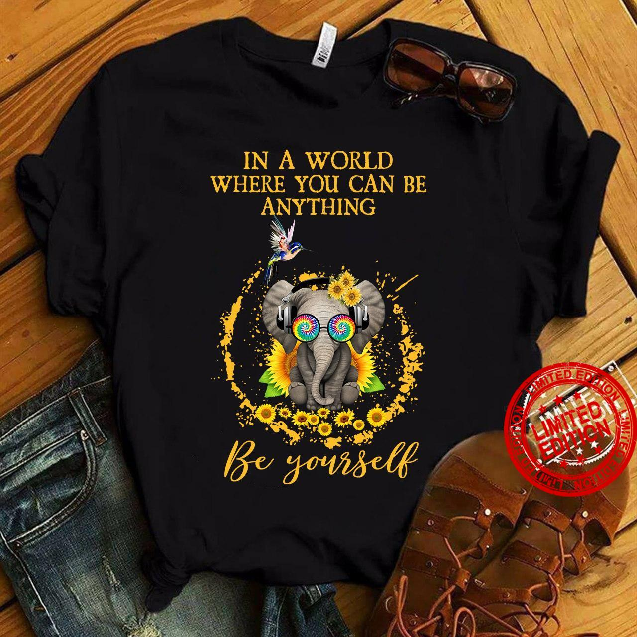 In A World Where You Can Be Anything Be Yourself Shirt