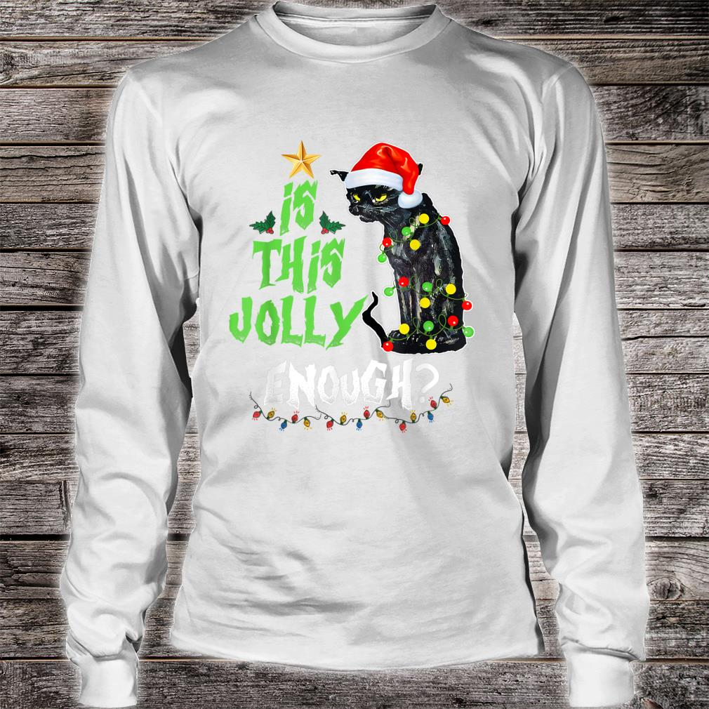 Is this jolly enough Noel Cat merry christmas Shirt long sleeved