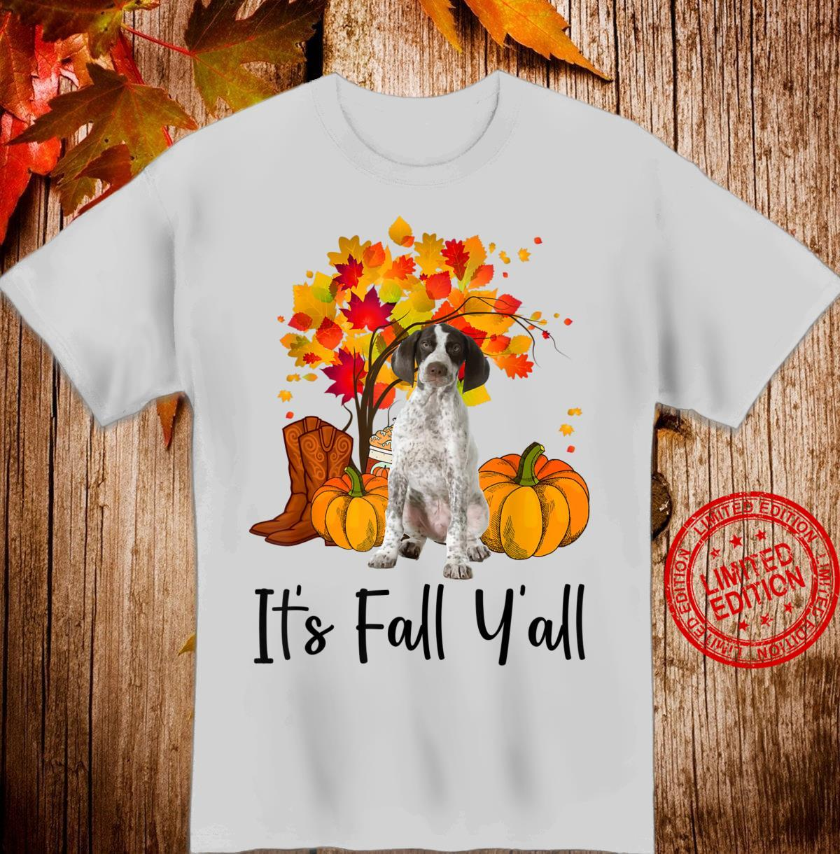 It's Fall Y'all Pointer Dogs Thanksgiving Shirt