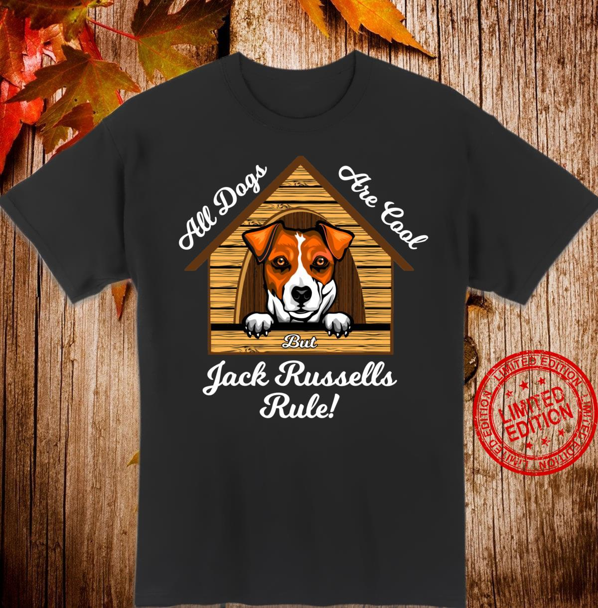 Jack Russell Dogs Are Cool Jack Russells Rule Shirt