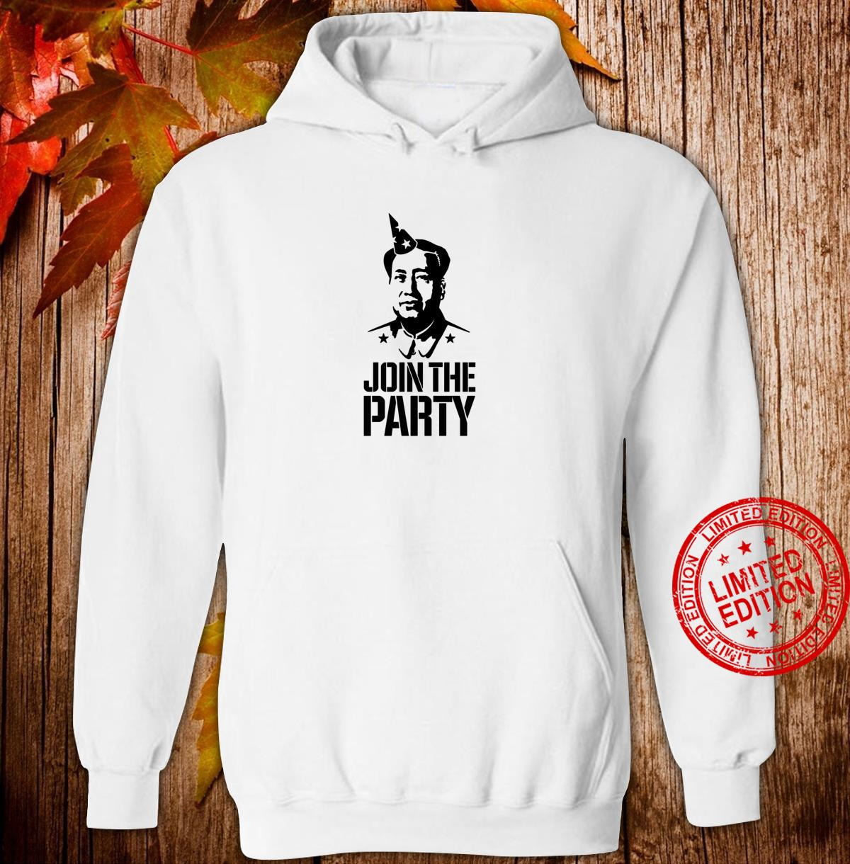 Join the party Mao Zedong lustig Kommunistisch Party China Shirt hoodie