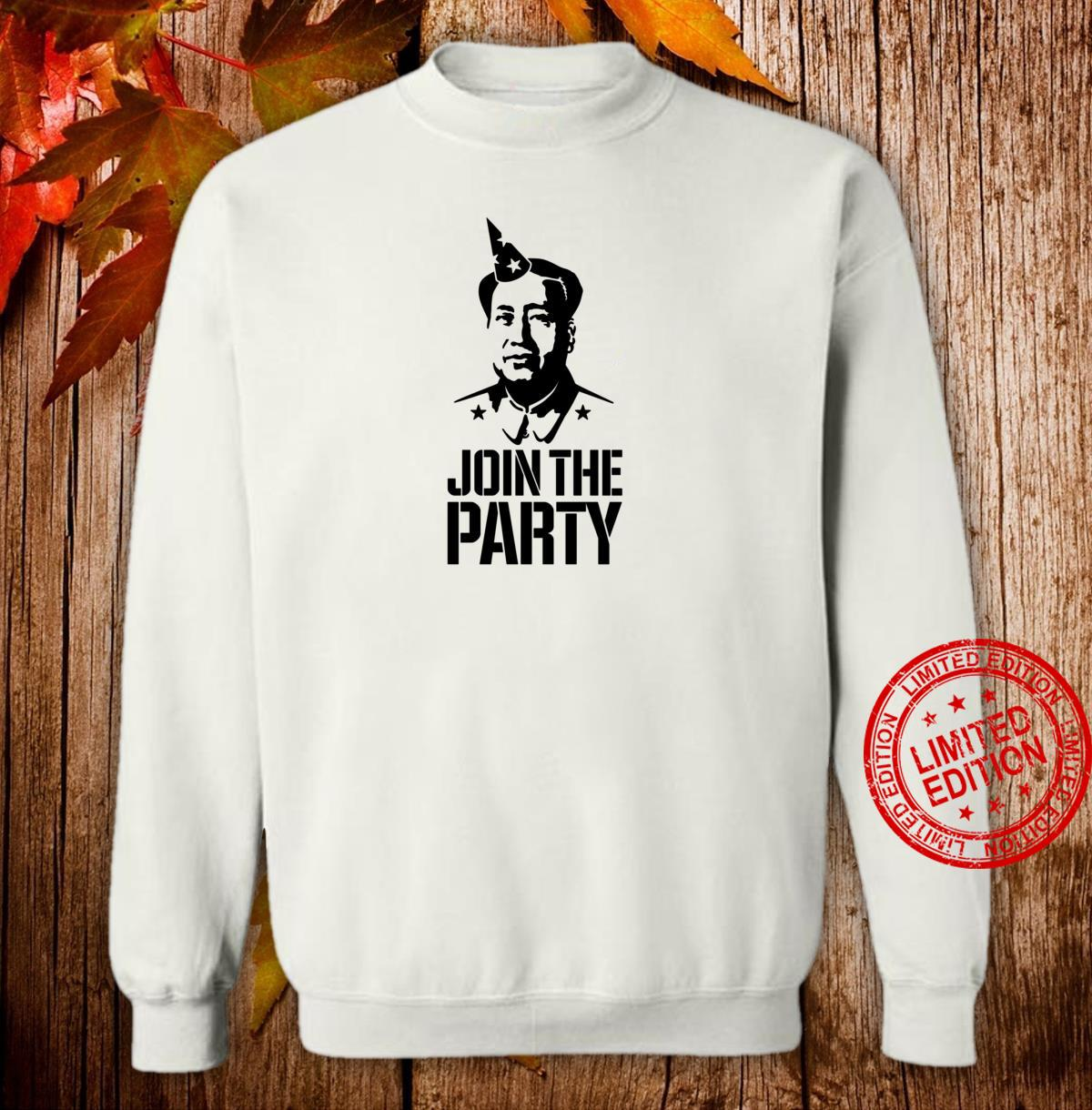 Join the party Mao Zedong lustig Kommunistisch Party China Shirt sweater