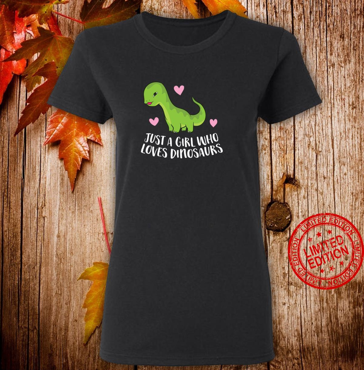 Just a Girl Who Loves Dinosaurs Cute Dinosaurs Girl Shirt ladies tee