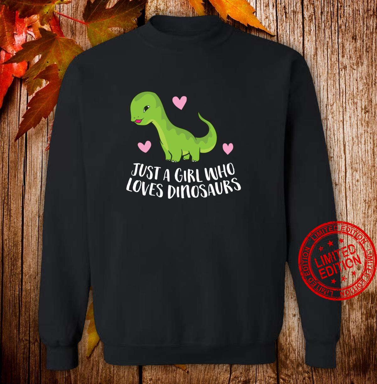 Just a Girl Who Loves Dinosaurs Cute Dinosaurs Girl Shirt sweater