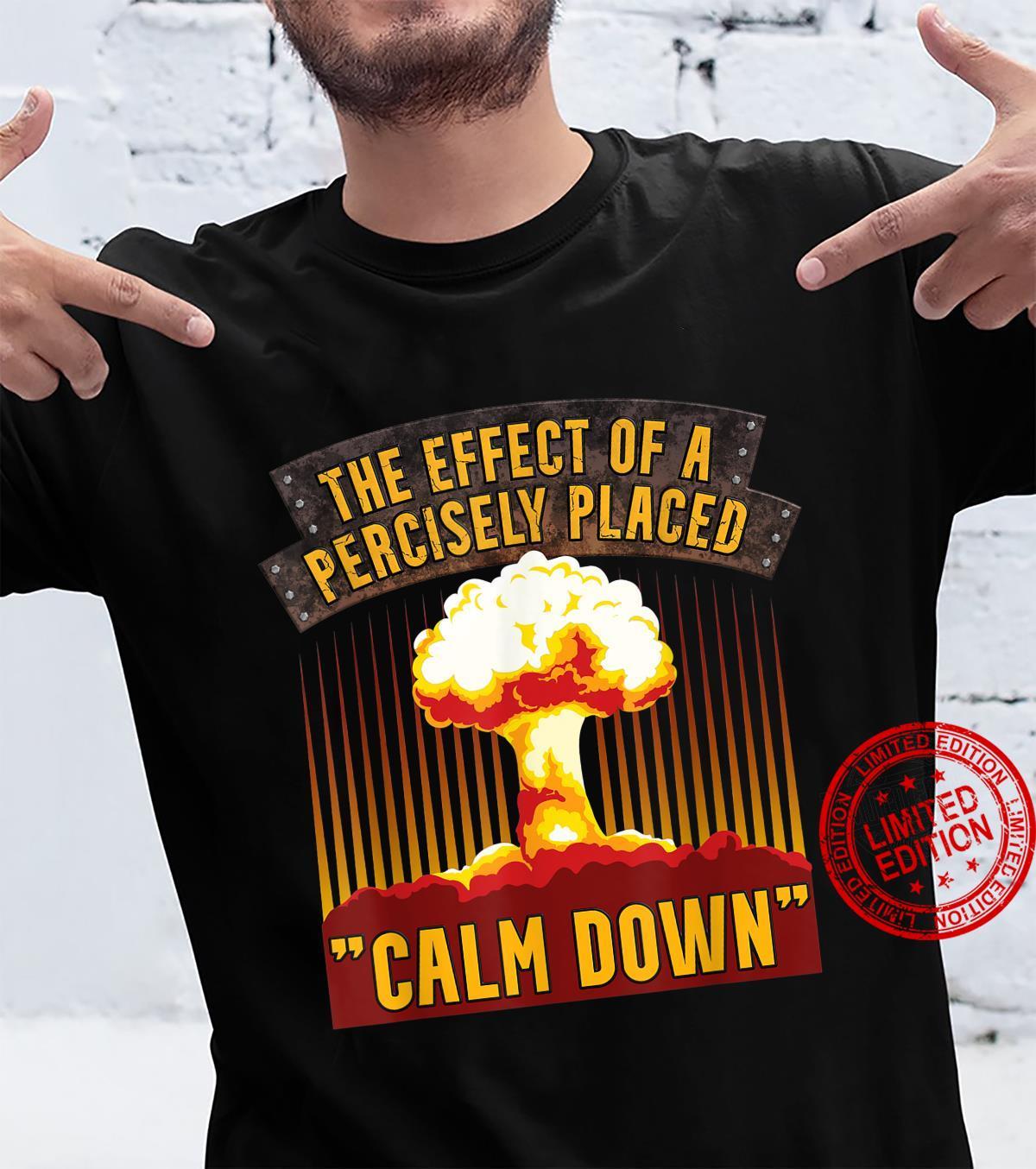 Keep Calm Down TShirt Shirt