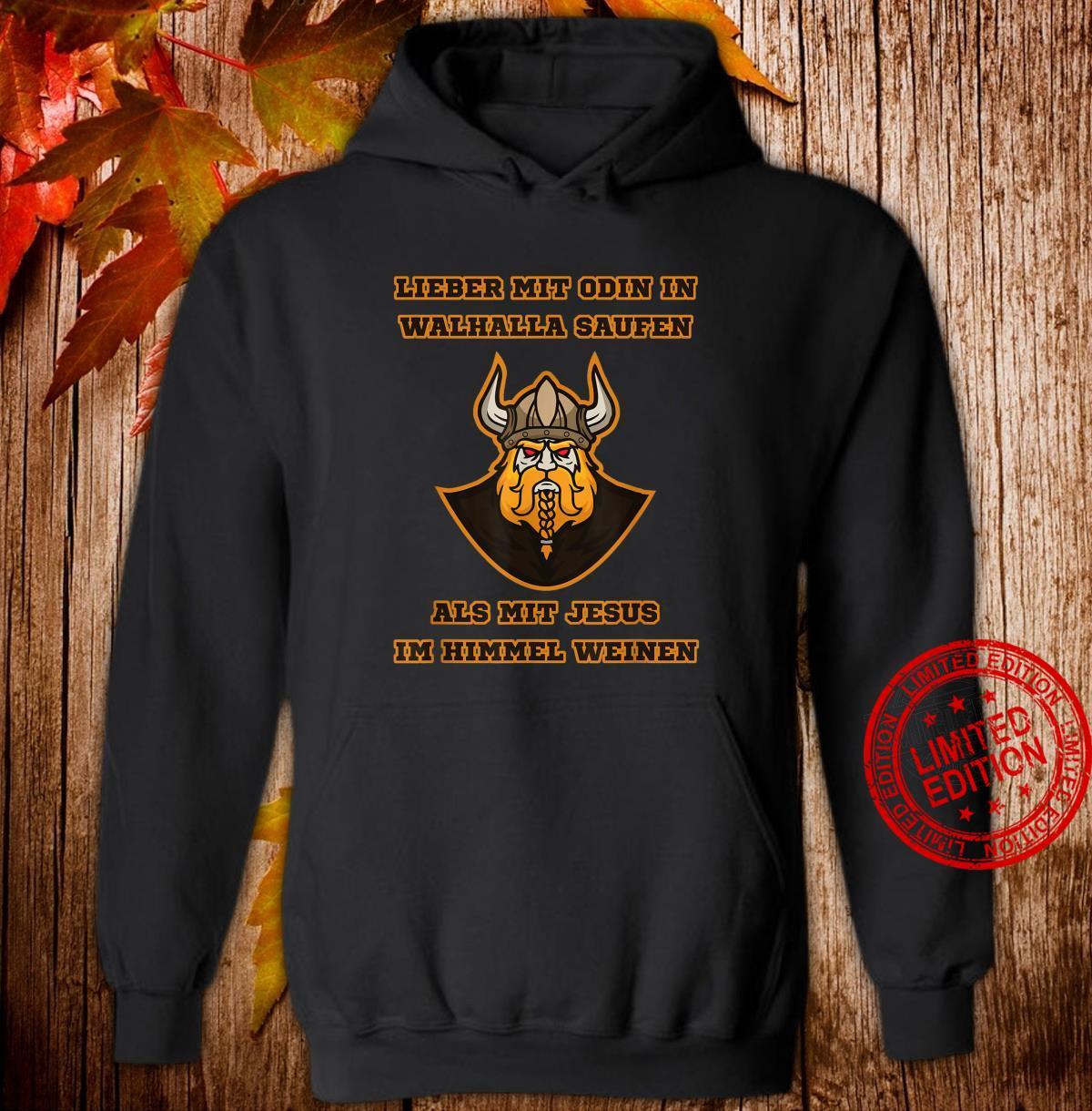 Lieber mit Odin in Walhalla Saufen Nordmänner Trinkspruch Shirt hoodie