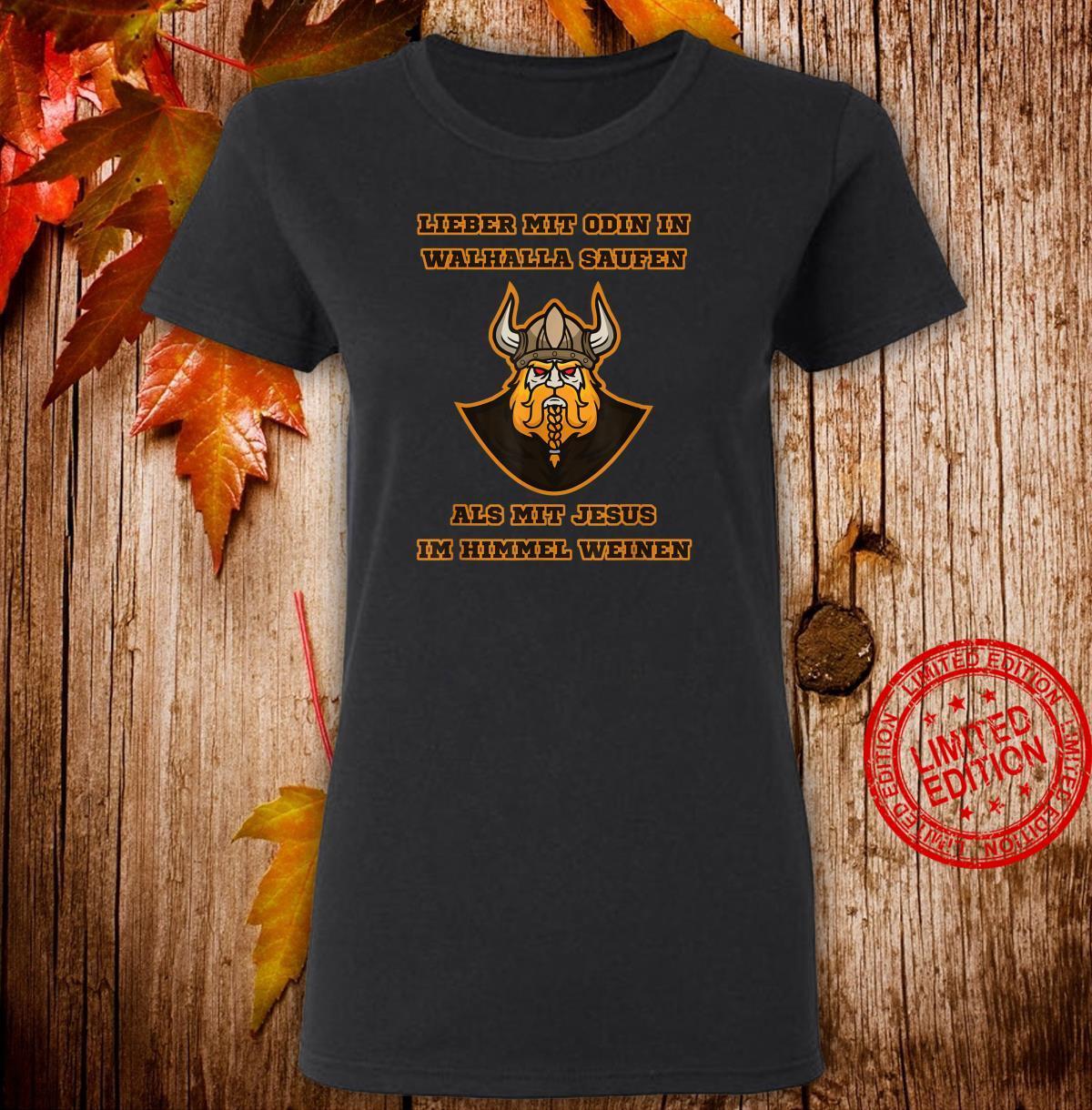Lieber mit Odin in Walhalla Saufen Nordmänner Trinkspruch Shirt ladies tee