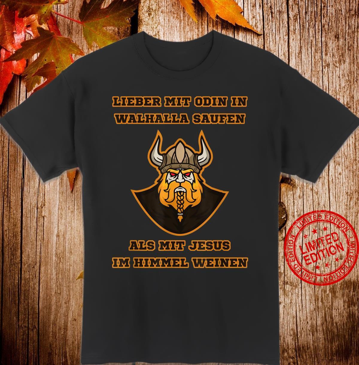 Lieber mit Odin in Walhalla Saufen Nordmänner Trinkspruch Shirt