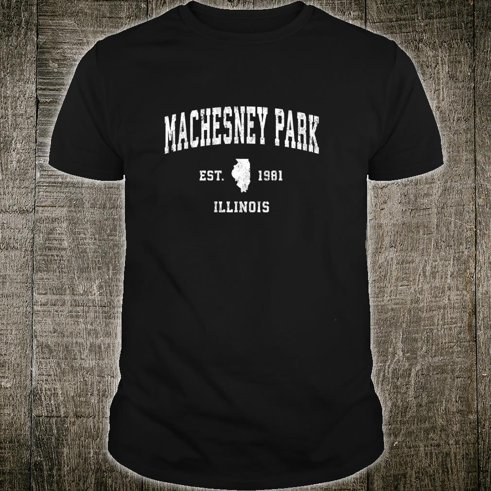 Machesney Park Illinois IL Vintage Athletic Sports Design Shirt