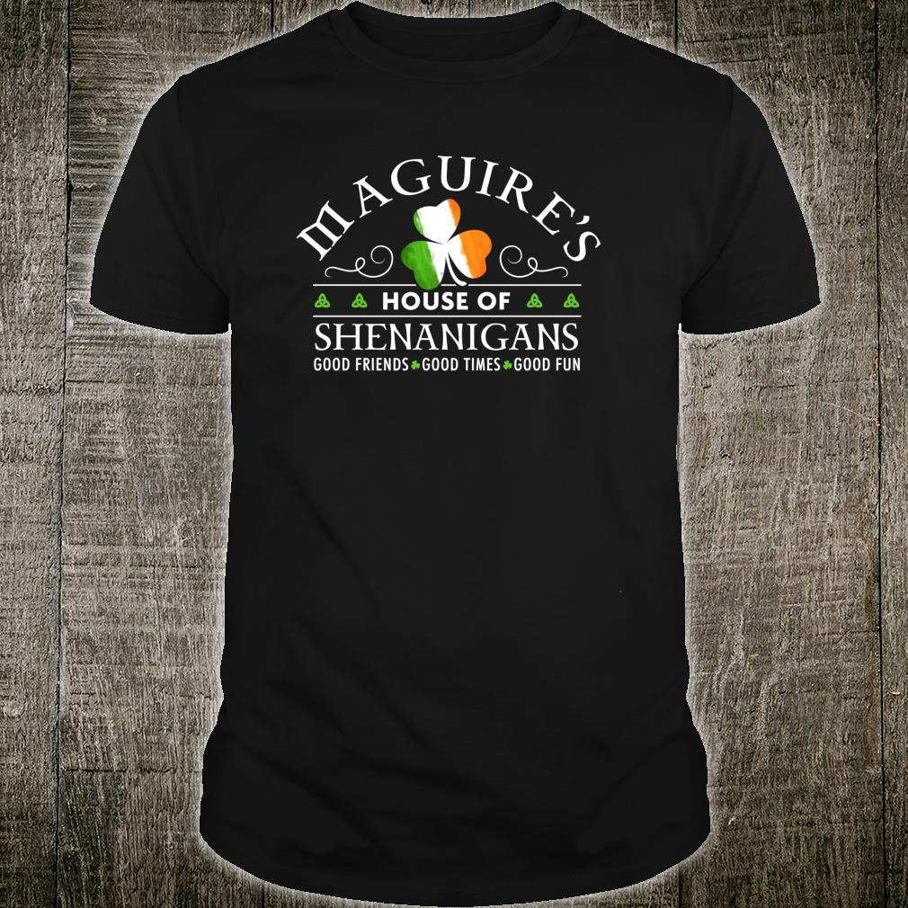 Maguire House of Shenanigans Irish Family Name Shirt