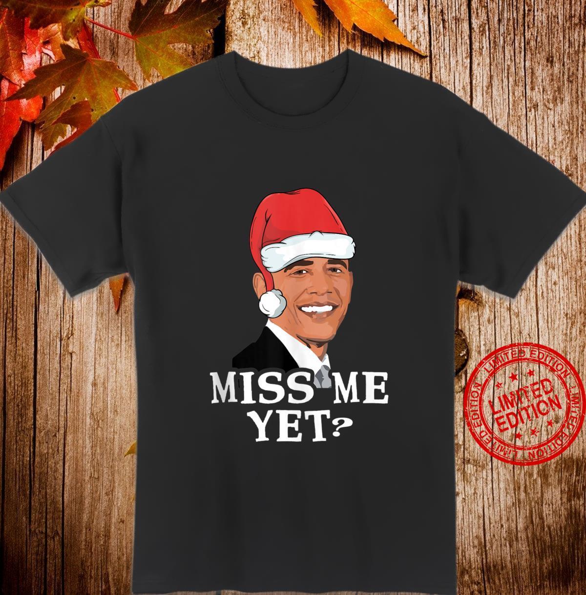 Miss Me Yet I Want Obama Christmas Shirt