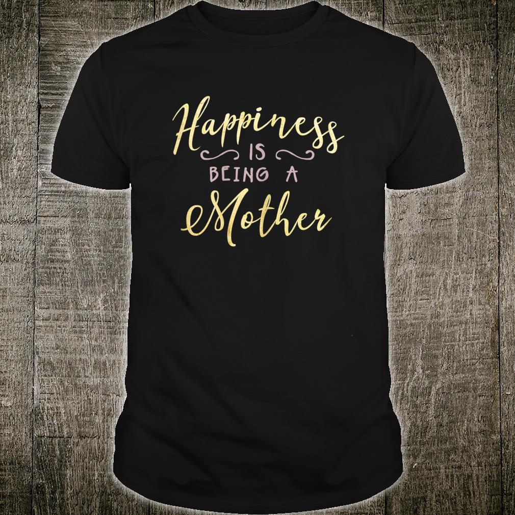 Mom Apparel Happiness Is Being A Mother Text Shirt