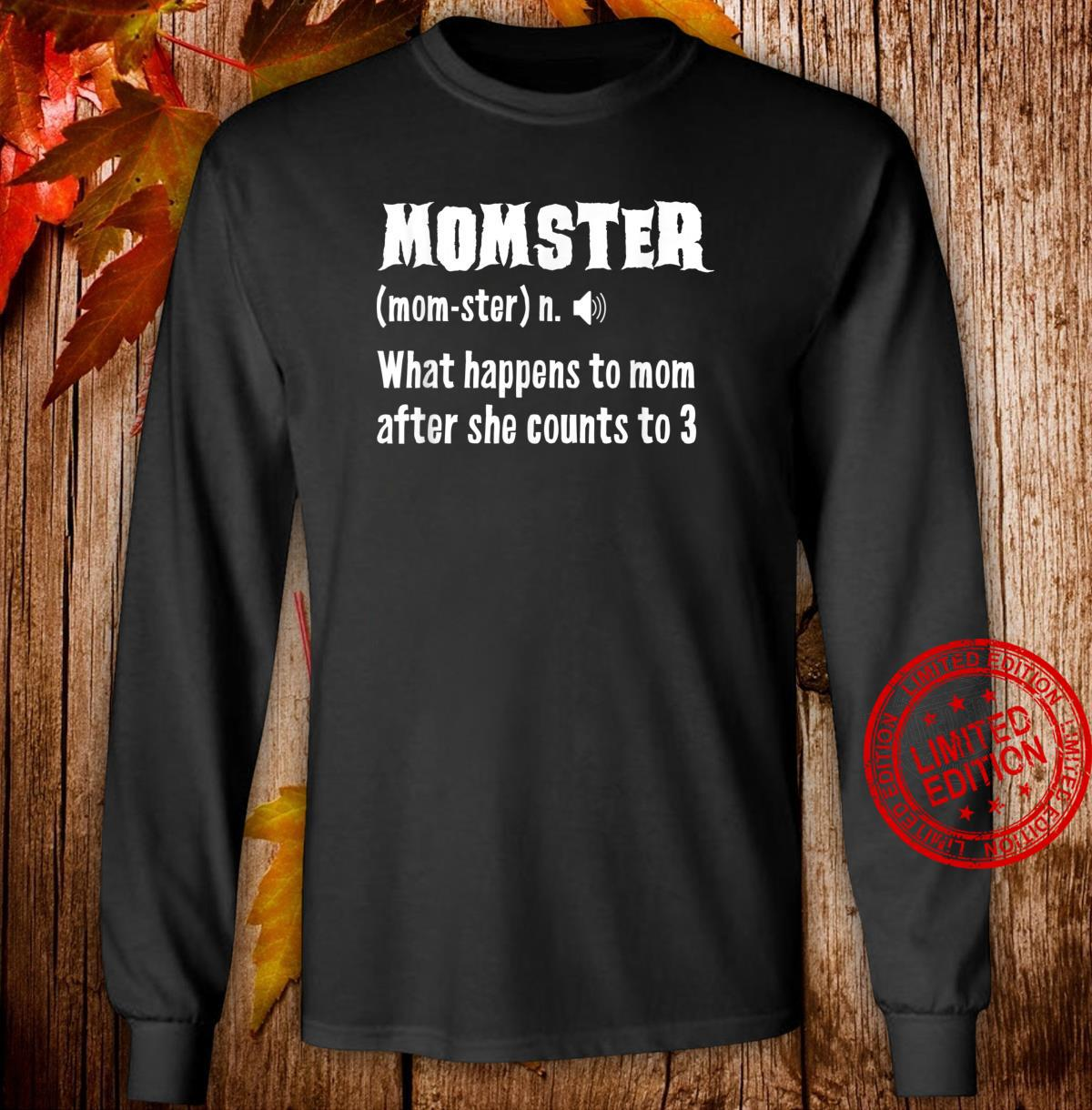 Momster Definiton Monster Mom Mothers Day Shirt long sleeved