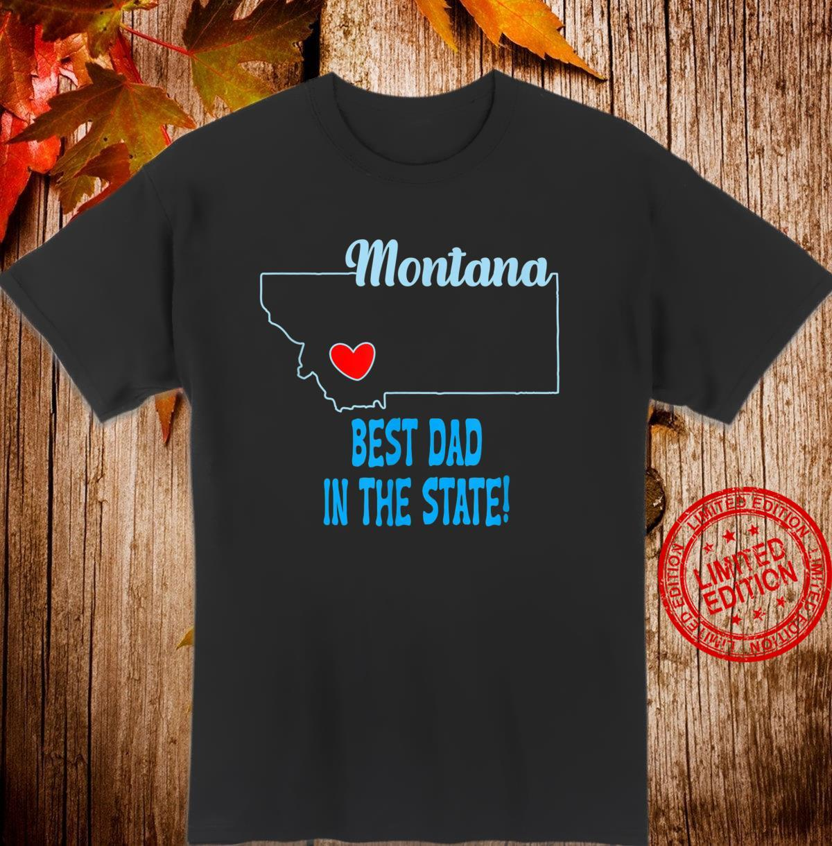 Montana Dad Best Dad In The State Shirt