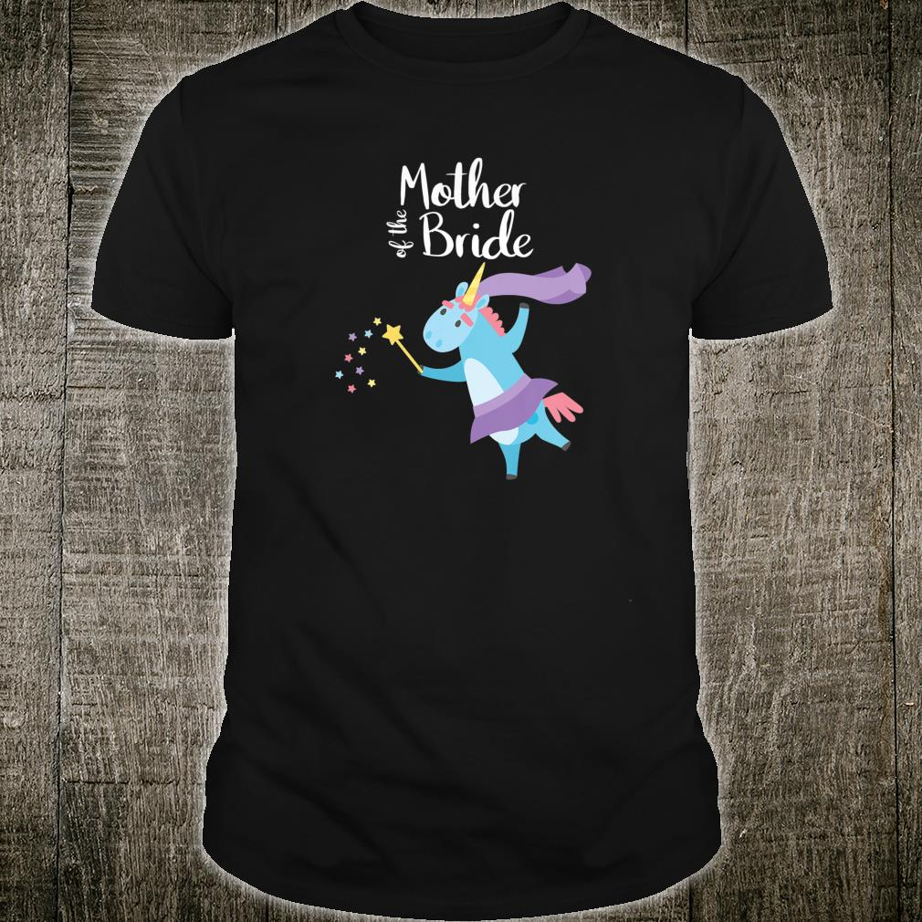 Mother Of The Bride Unicorn Outfit Wedding Party Mom Shirt