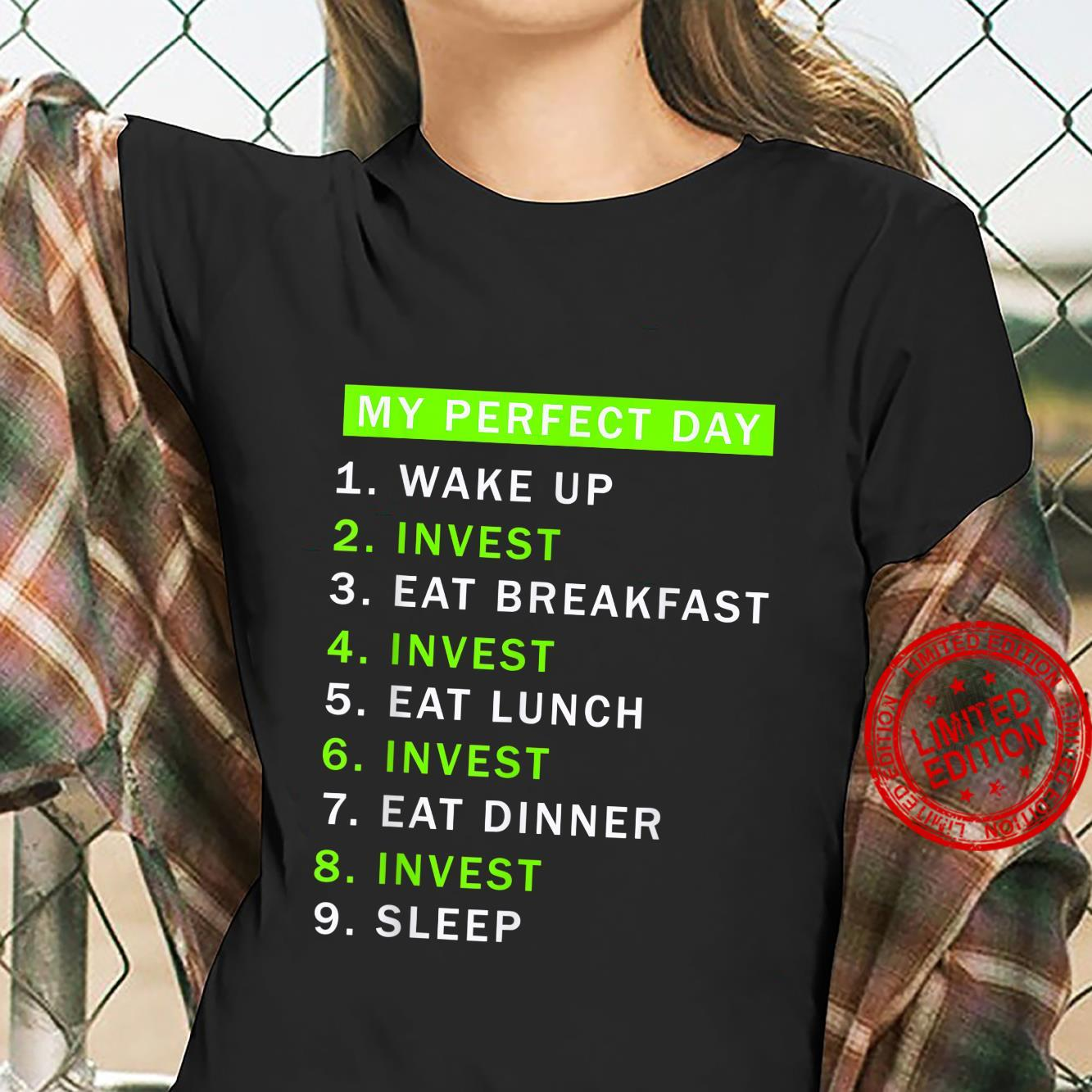 My Perfect Day is Investing shirt Investment Shirt ladies tee