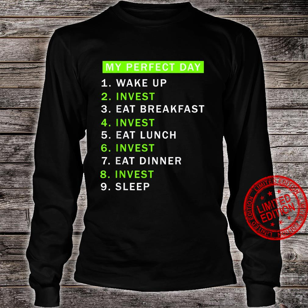 My Perfect Day is Investing shirt Investment Shirt long sleeved
