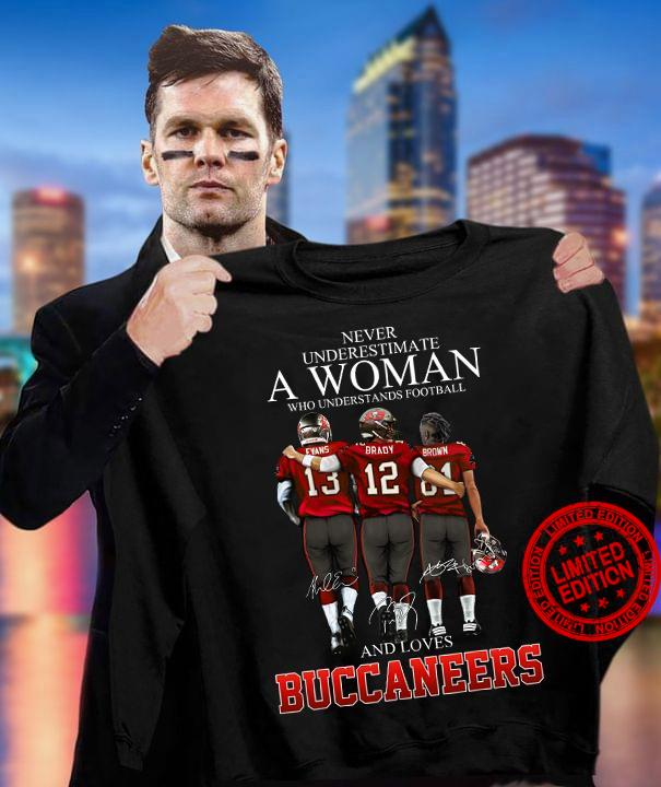 Never Underestimate A Woman Who Understands Football Buccaneers Shirt