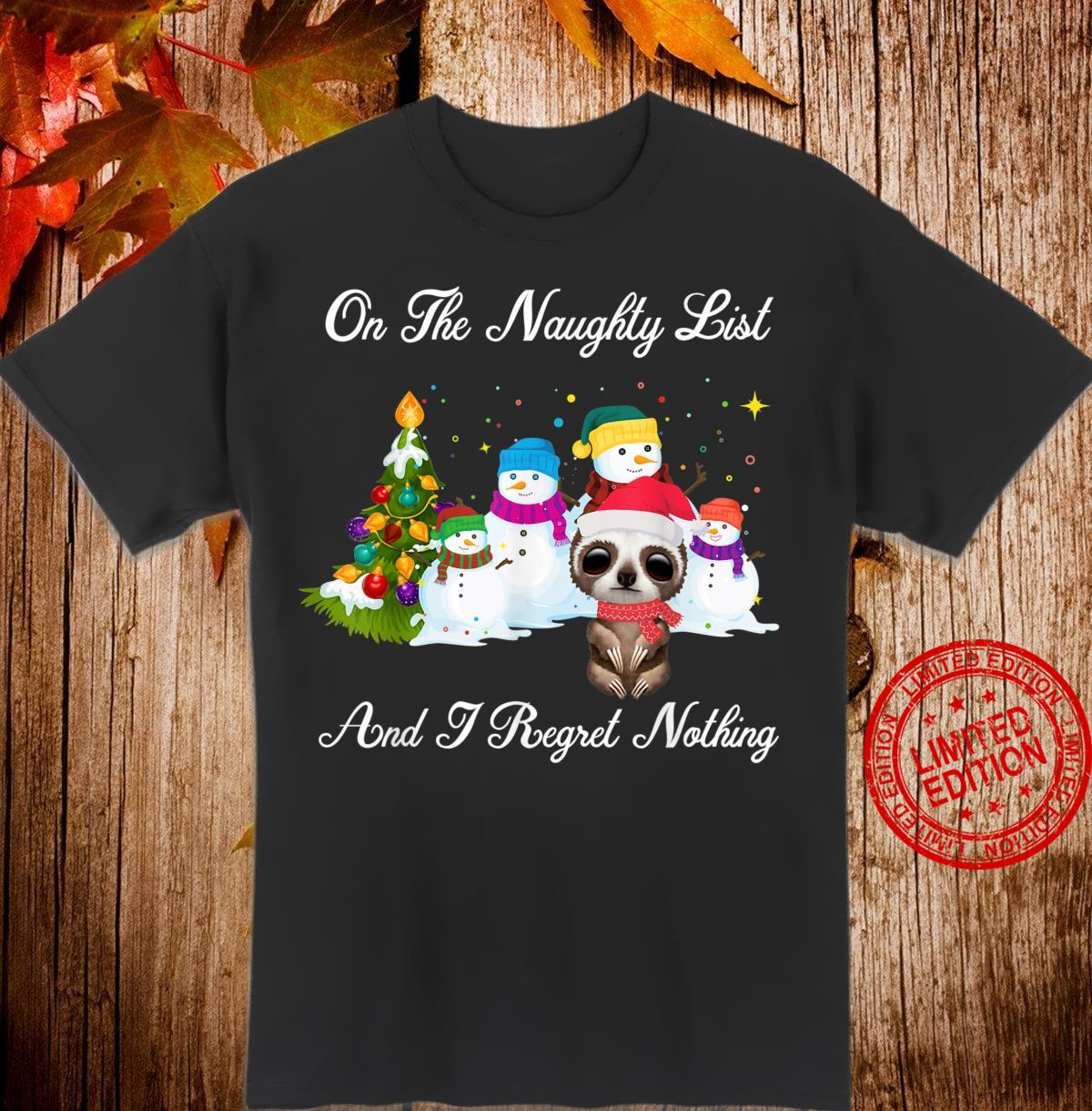 On The Naughty List And I Regret Nothing Sloth Christmas Shirt