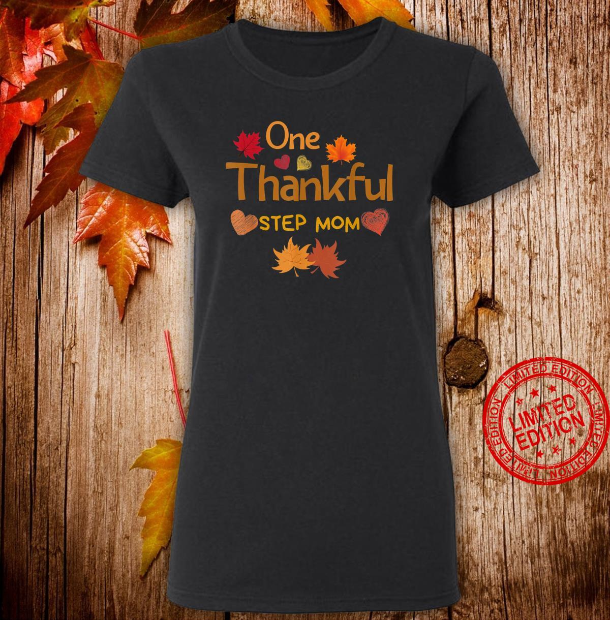 One thankful step mom thanksgiving day family matching Shirt ladies tee