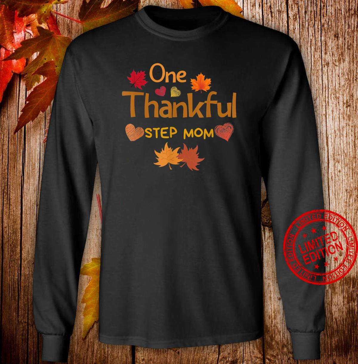 One thankful step mom thanksgiving day family matching Shirt long sleeved