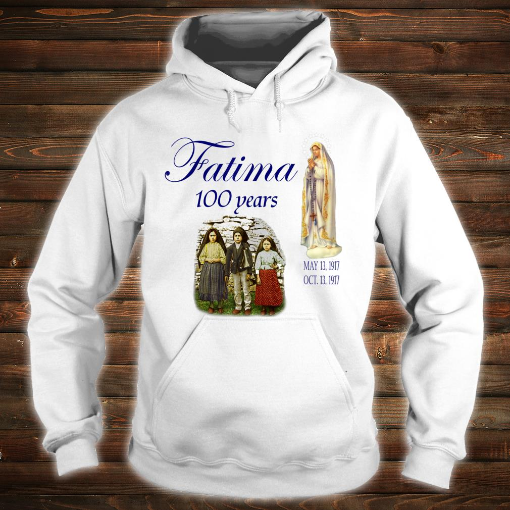 Our Lady of Fatima Anniversary Virgin Mary Shirt hoodie