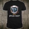 Owl Space Hoot Spacesuit Astronaut Outer Space Shirt