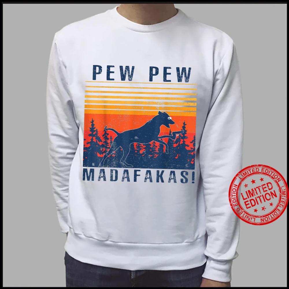 PEW PEW MADAFAKAS RHODESIAN RIDGEBACK Shirt sweater