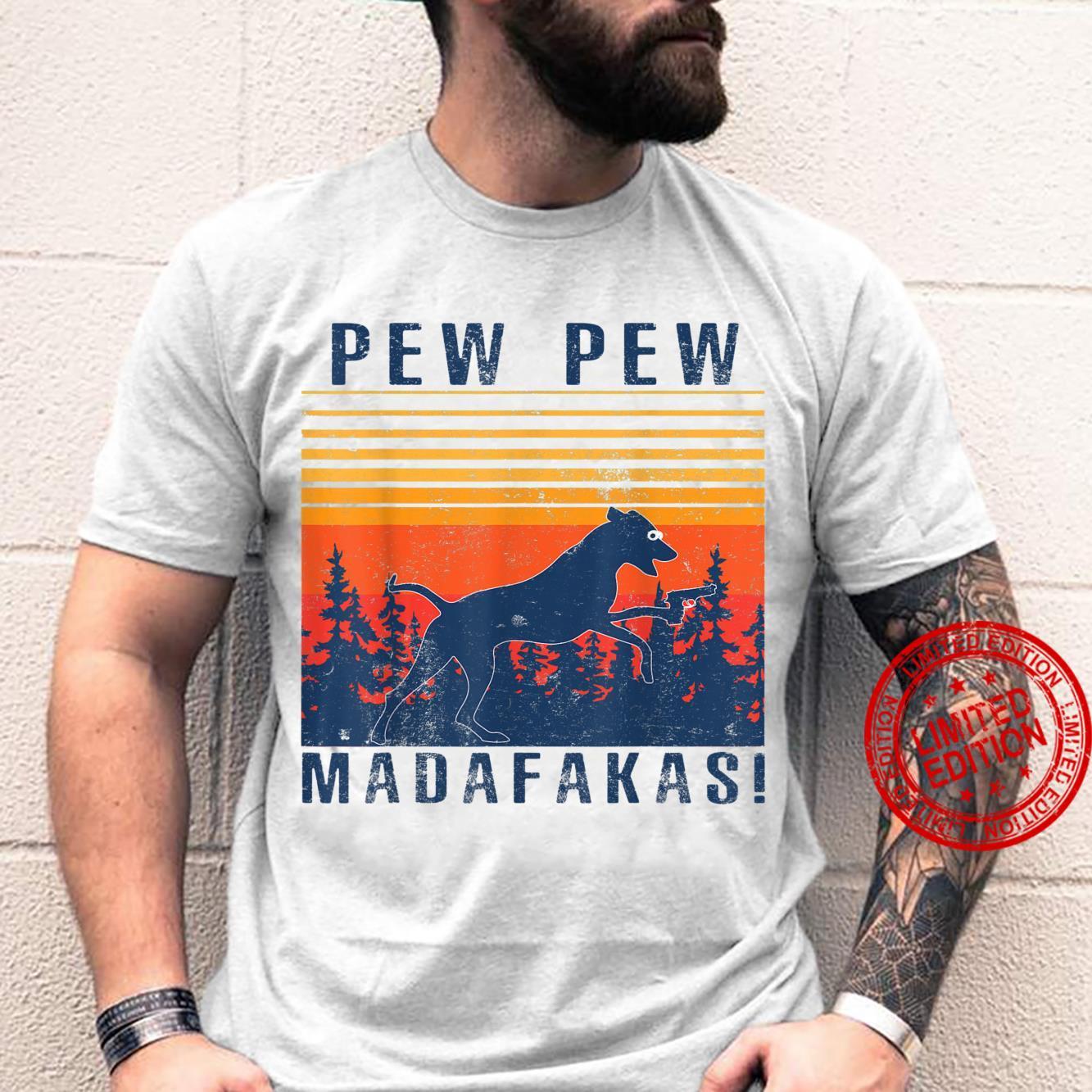 PEW PEW MADAFAKAS RHODESIAN RIDGEBACK Shirt