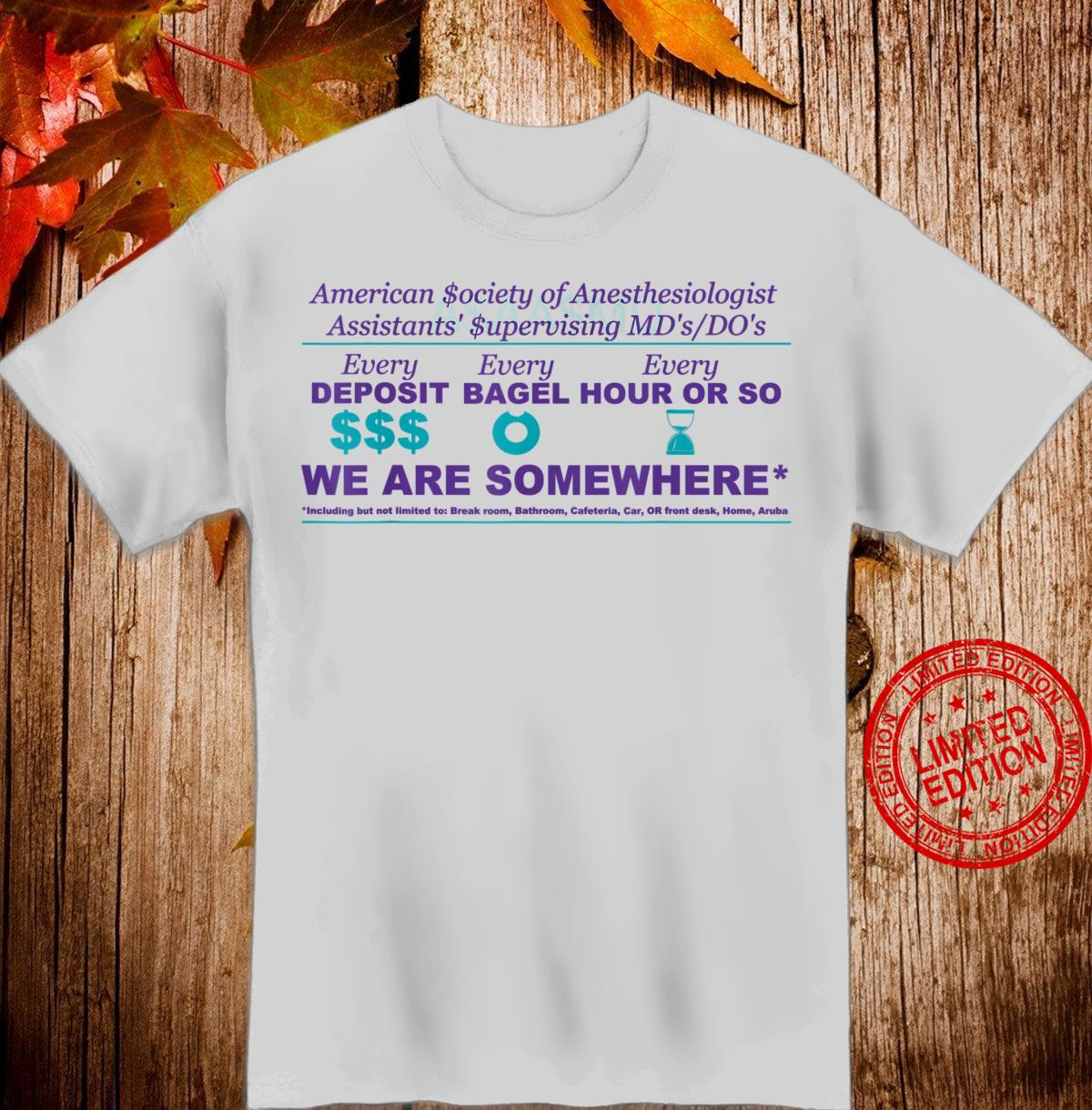 Physician MDDO Anesthesiologists We Are Somewhere Shirt