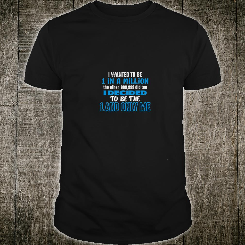 Positive message 1 in a Million Shirt