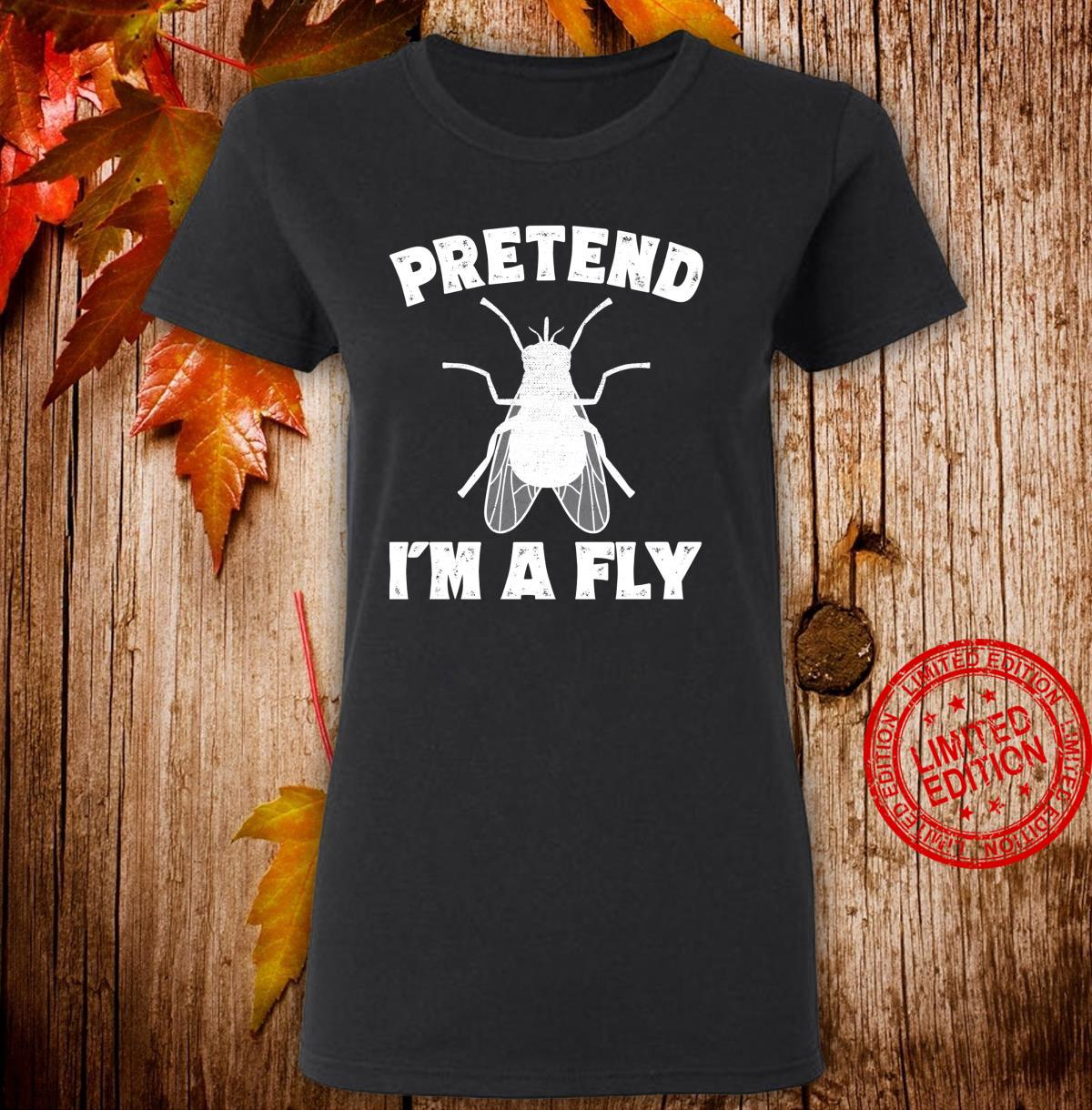 Pretend I'm A Fly Easy Halloween Costume Fly Shirt ladies tee