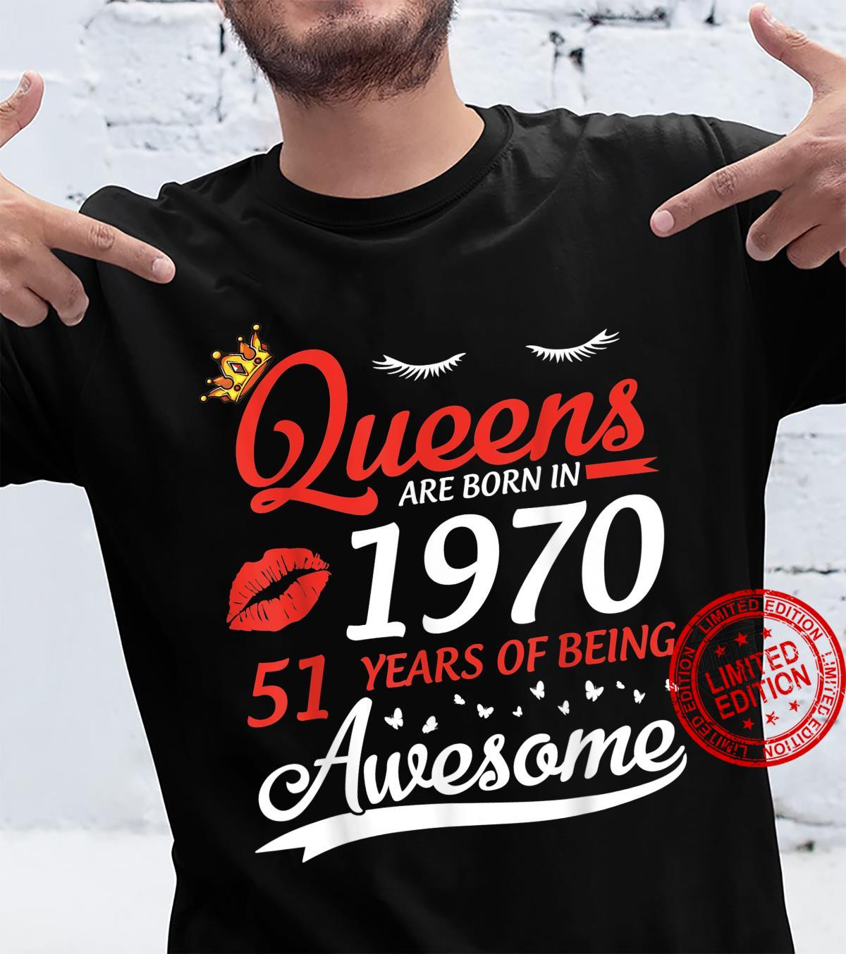 Queens Are Born In 1970 Birthday 51 Years Of Being Awesome Shirt