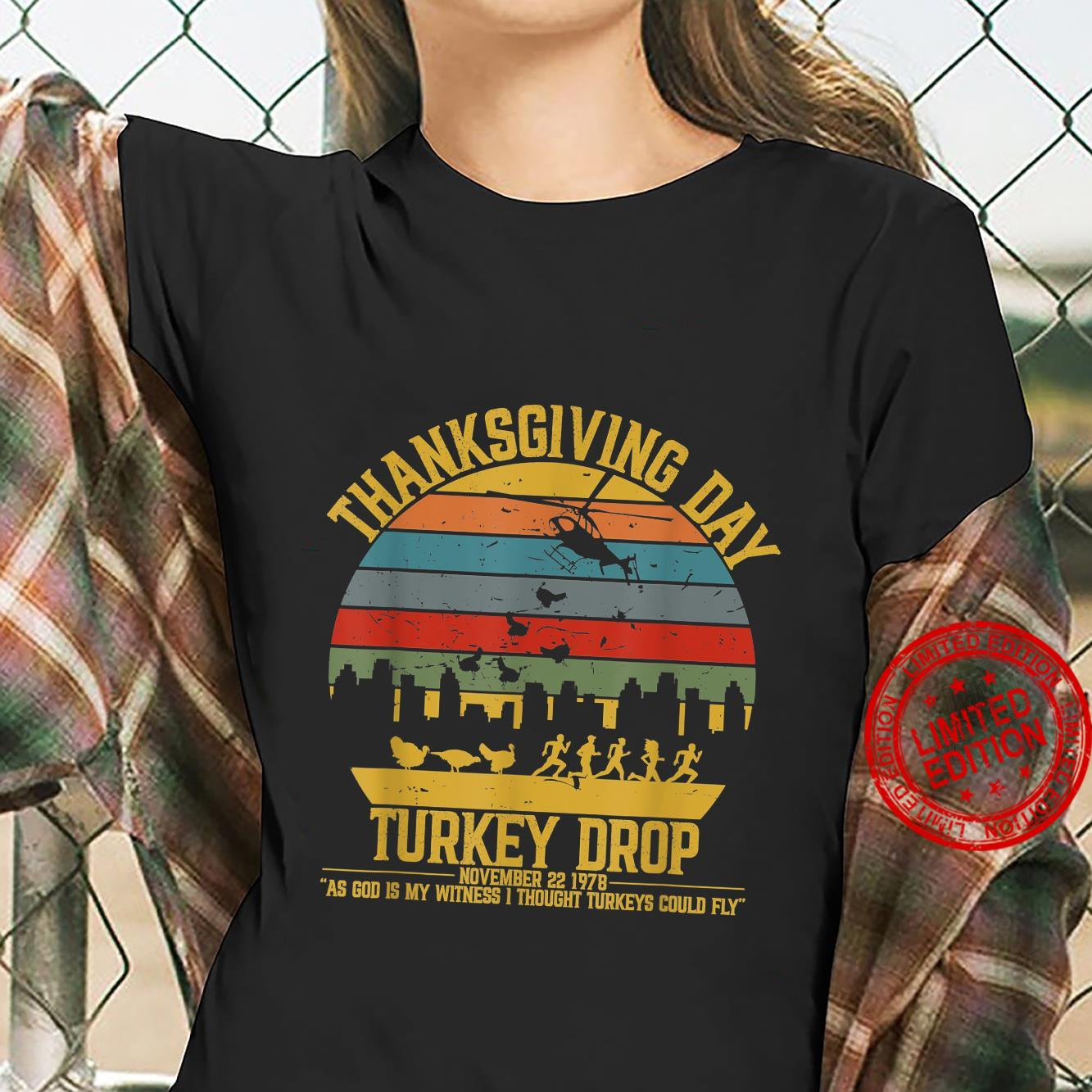 Thanksgiving Turkey Drop Shirt I Thought Turkeys Could Fly Shirt ladies tee