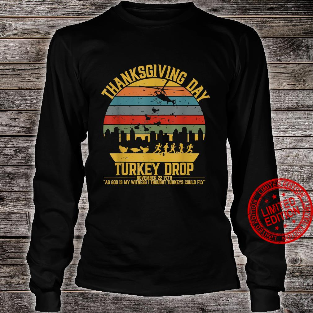 Thanksgiving Turkey Drop Shirt I Thought Turkeys Could Fly Shirt long sleeved
