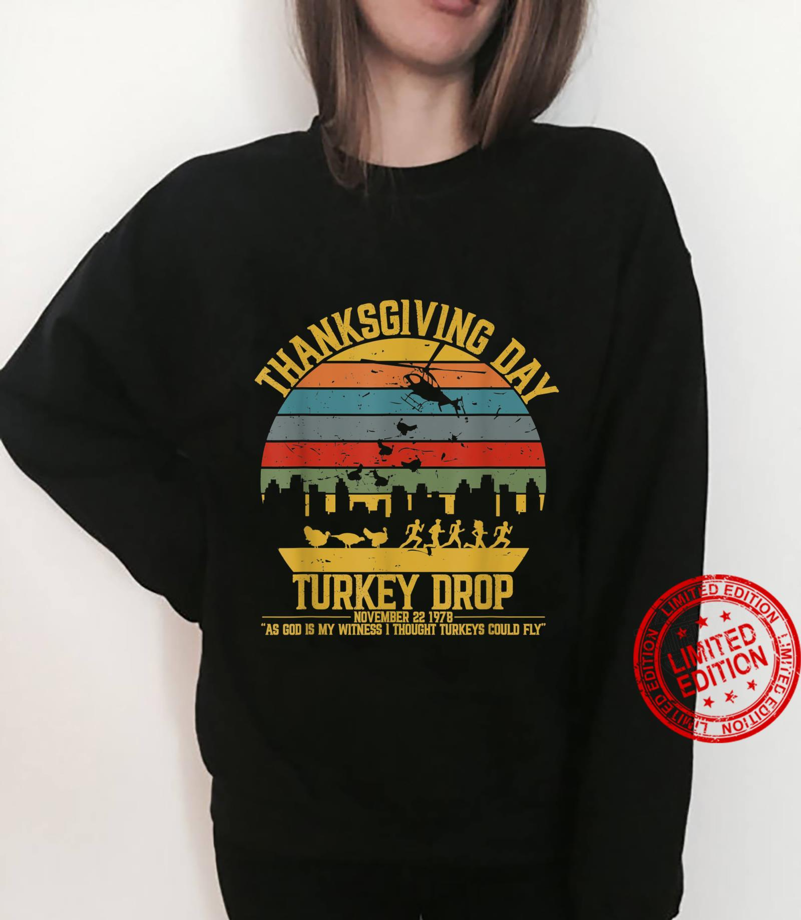 Thanksgiving Turkey Drop Shirt I Thought Turkeys Could Fly Shirt sweater