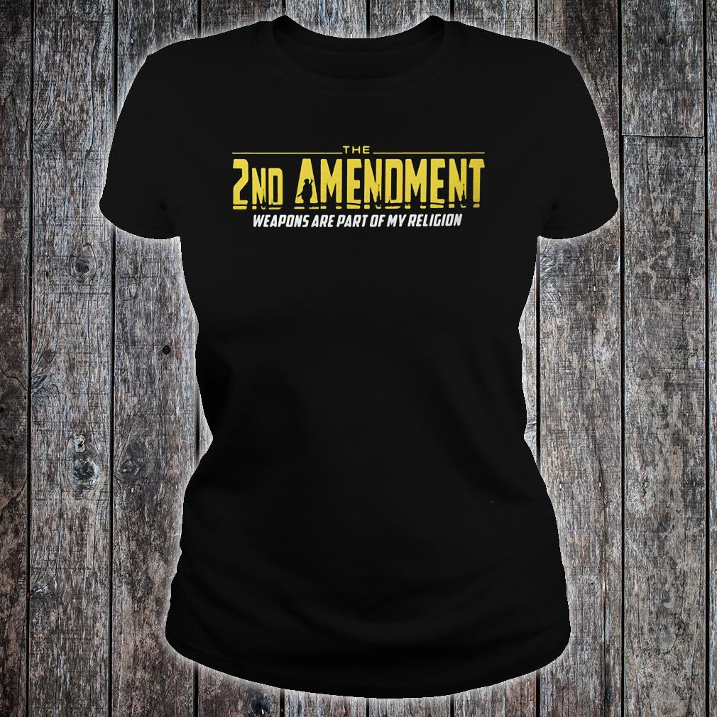 The 2nd Amendment Weapons Are Part Of My Religion Shirt ladies tee