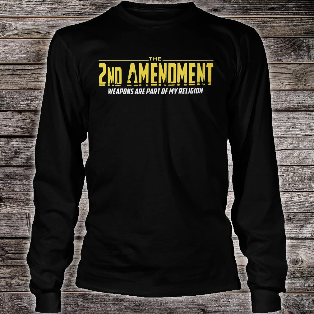 The 2nd Amendment Weapons Are Part Of My Religion Shirt long sleeved