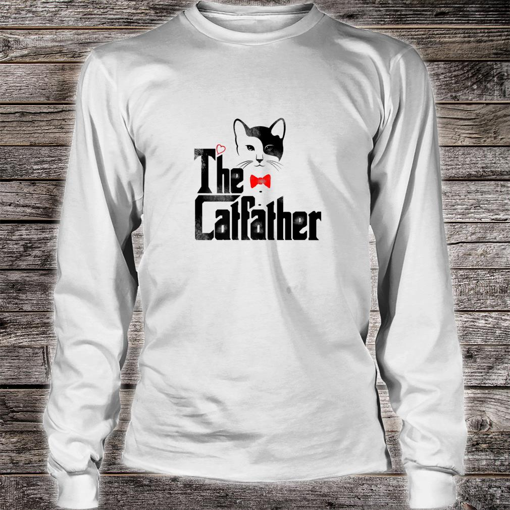 The Catfather Shirt, Cat Dad Shirt Long sleeved