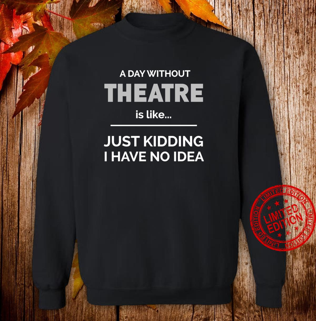 Theatre Theater Broadway Musical Shirt sweater