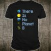 There Is No Planet B Earth Day 2019 Shirt