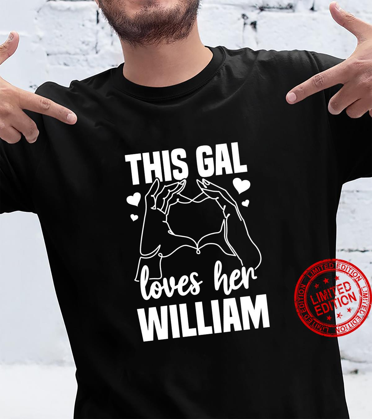 This Gal Loves Her William Clothing Valentine Shirt
