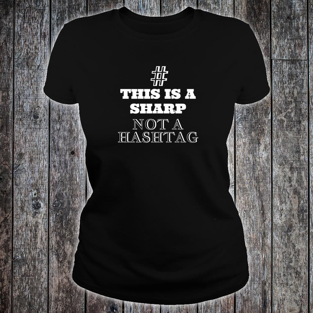 # This Is A Sharp Not A Hashtag Music Shirt ladies tee