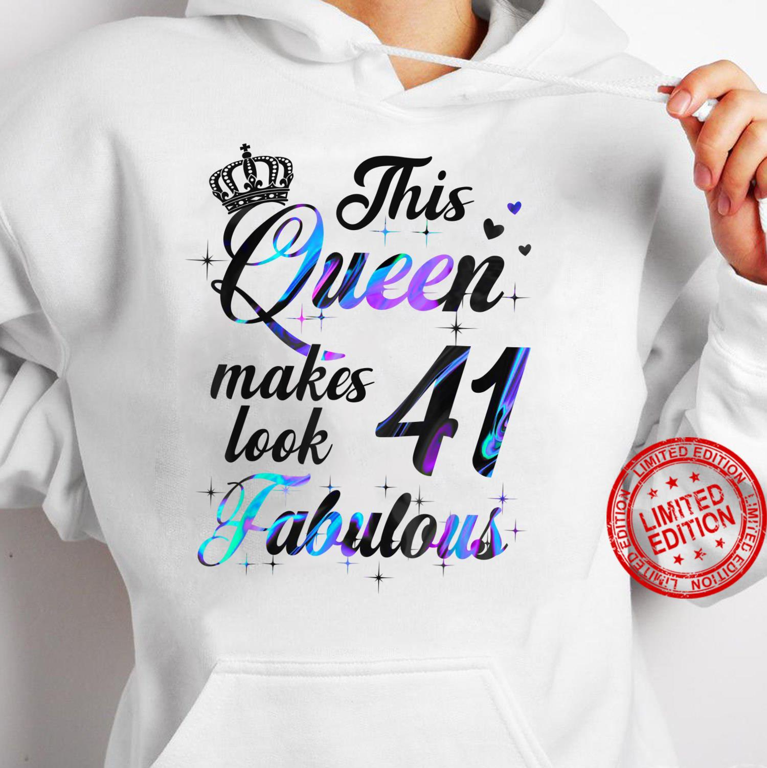 This Queen Makes 41 Look Fabulous Shirt hoodie