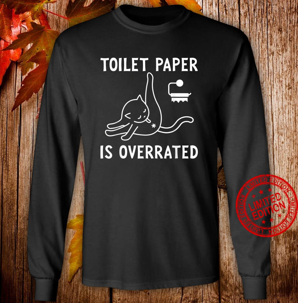 Toilet paper is overrated Cute Cat 2020 meme Shirt long sleeved