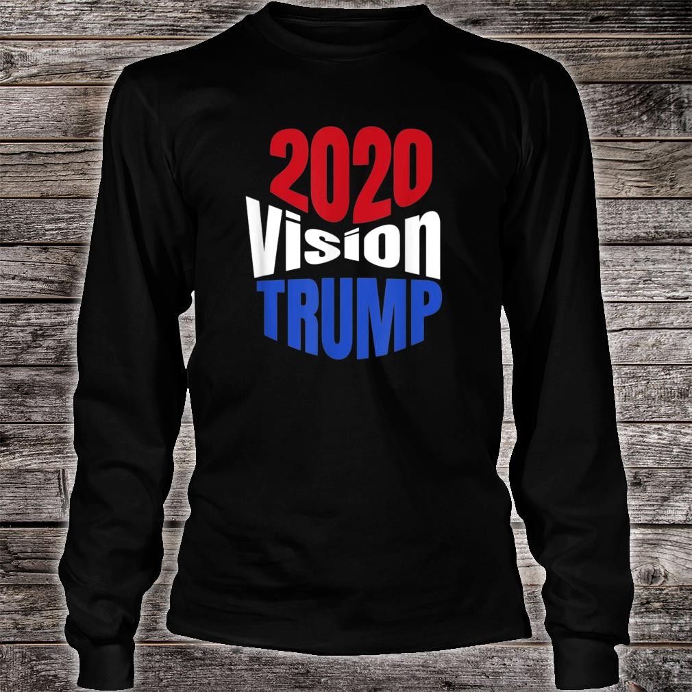 Trump 2020 Vision Red White Blue POTUS Election Shirt Long sleeved